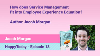 13.-How-does-Service-Management-fit-into-Employee-Experience-Equation--Author-Jacob-Morgan