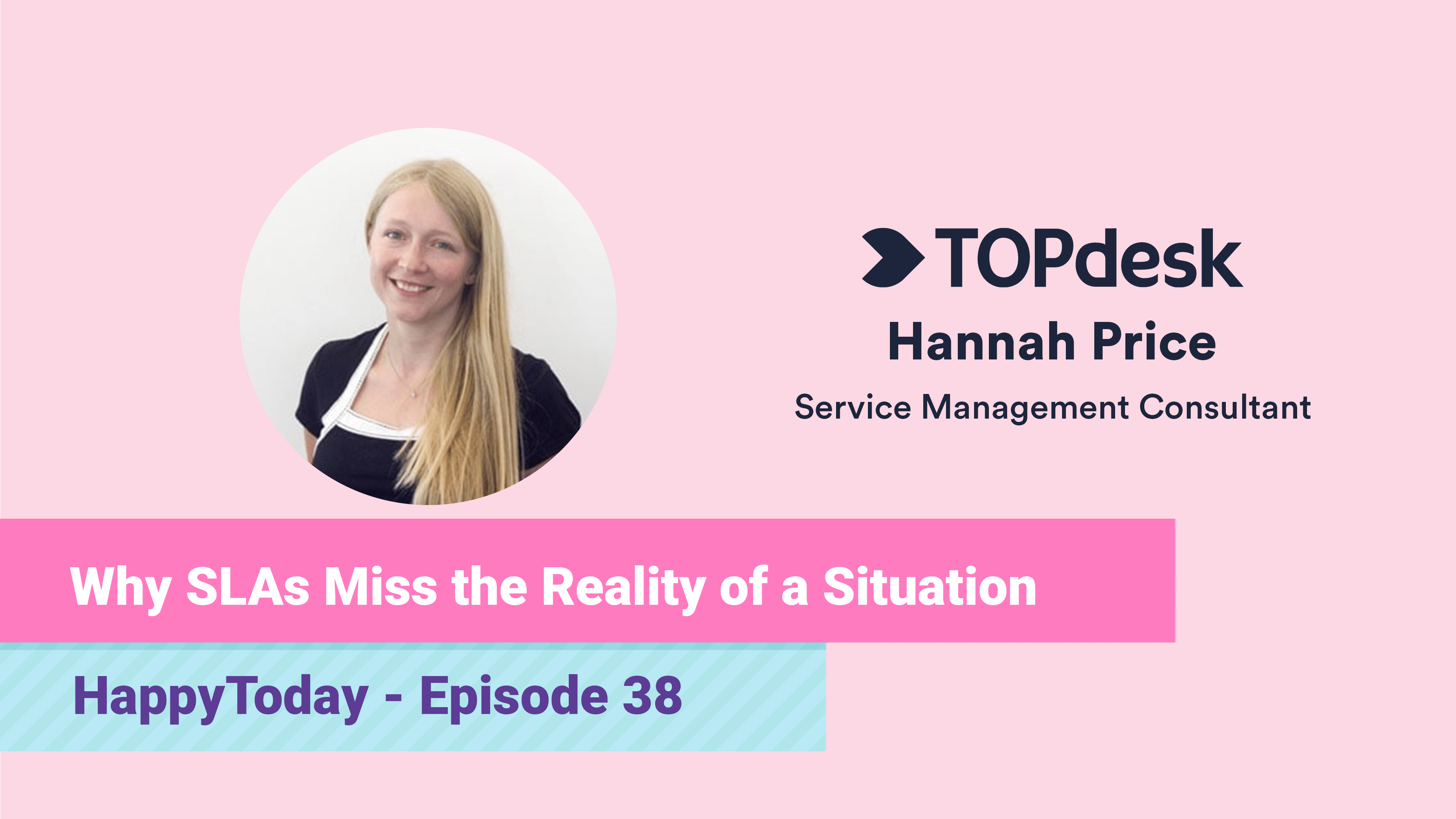 38. #XLA - Why SLAs Miss the Reality of a Situation, with TOPdesks Hannah Price (TINY)